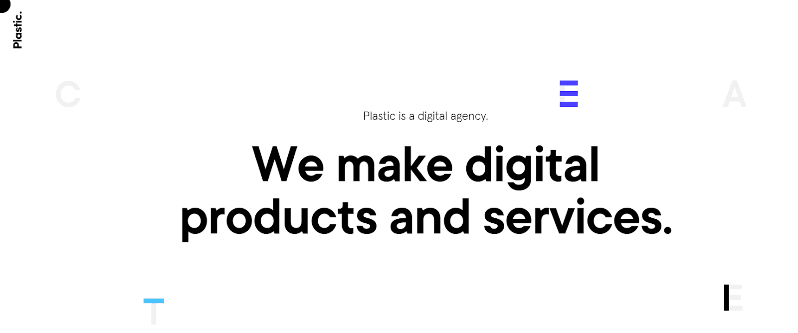 We make digital products and services.