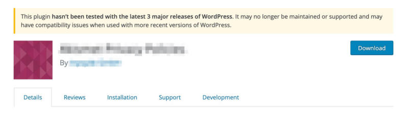 A warning that a plugin hasn't been tested with several major WordPress versions.